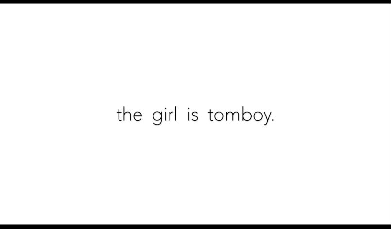 the girl is tomboy